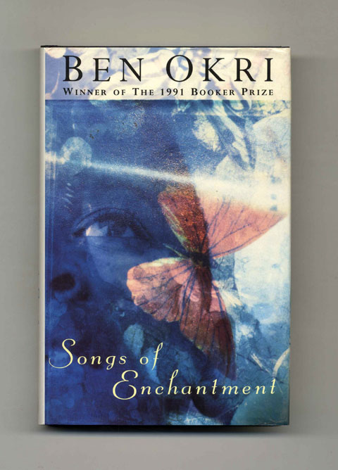 Songs of Enchantment - 1st Edition/1st Printing. Ben Okri.
