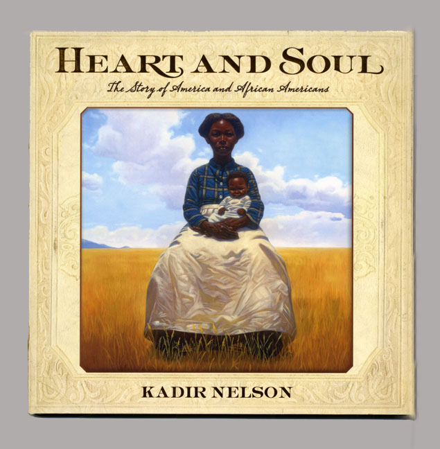 Heart And Soul, A Story Of America And African American - 1st Edition/1st Printing. Kadir Nelson.