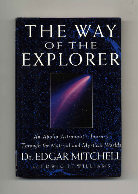 The Way Of The Explorer. Dr. Edgar Mitchell, Dwight Williams.