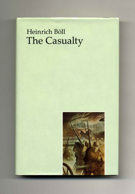 The Casualty - 1st UK Edition/1st Printing. Heinrich Böll.