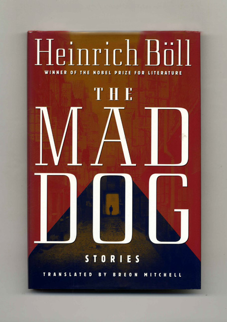 The Mad Dog - 1st US Edition/1st Printing. Heinrich Böll.