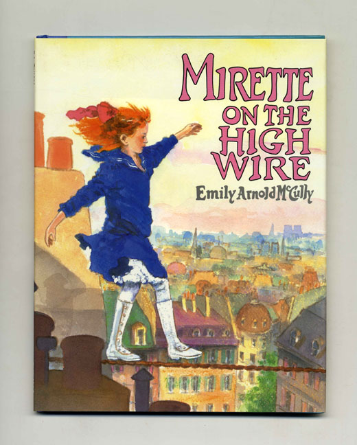 Mirette On The High Wire - 1st Edition/1st Printing. Emily Arnold McCully.