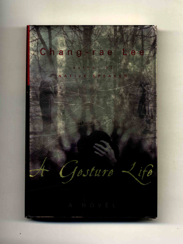 A Gesture Life - 1st Edition/1st Printing. Chang-rae Lee.