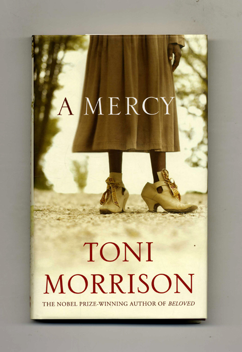 A Mercy - 1st US Edition/1st Printing. Toni Morrison.
