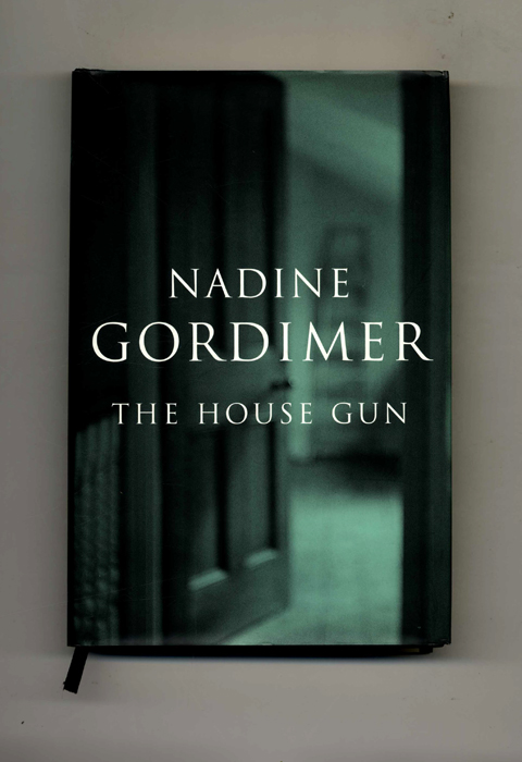 The House Gun - 1st Edition/1st Printing. Nadine Gordimer.