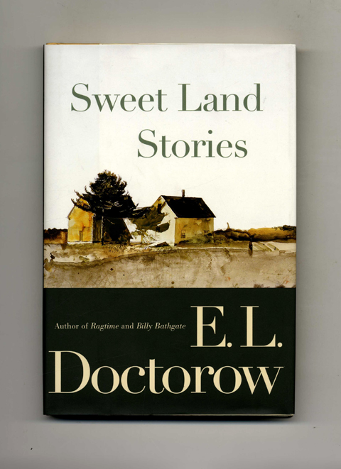 Sweet Land Stories - 1st Edition/1st Printing. E. L. Doctorow.