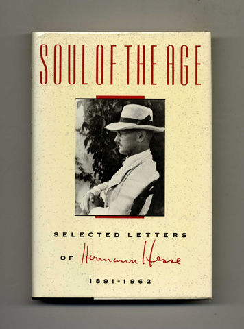Soul Of The Age; Selected Letters Of Hermann Hesse 1891 - 1962. Hermann Hesse.