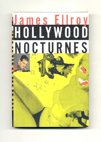 Hollywood Nocturnes - 1st Edition/1st Printing. James Ellroy.