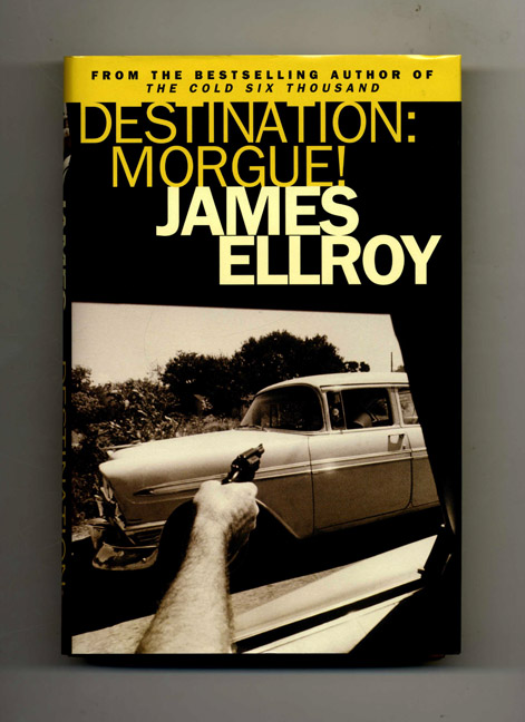 Destination: Morgue! - 1st Edition/1st Impression. James Ellroy.