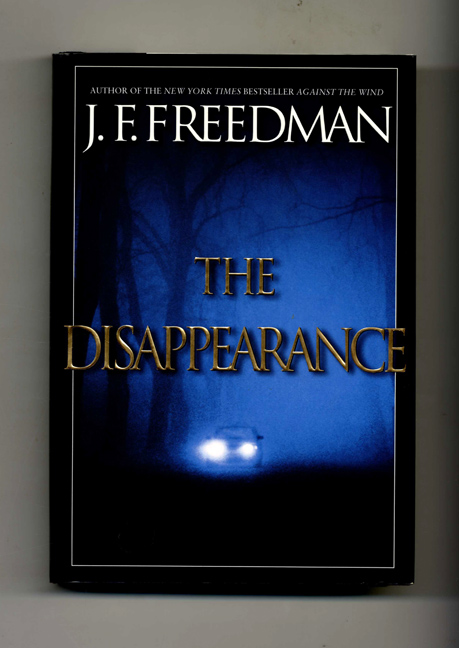 The Disappearance - 1st Edition/1st Printing. J. F. Freedman.