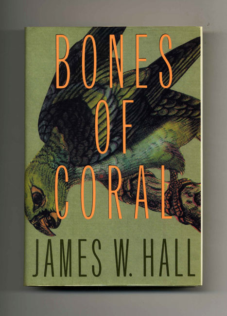 Bones Of Coral - 1st Edition/1st Printing. James W. Hall.