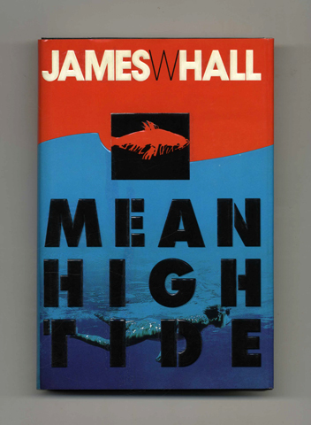 Mean High Tide - 1st Edition/1st Printing. James W. Hall.