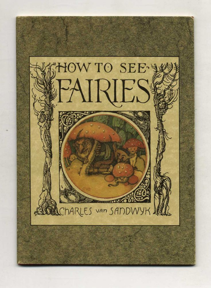 How To See Fairies - 1st Edition/1st Printing. Charles Van Sandwyk.