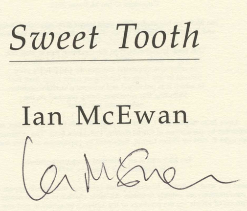 Sweet Tooth - 1st Edition/1st Printing. Ian McEwan.