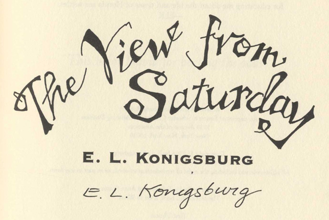 The View From Saturday - 1st Edition/1st Printing. E. L. Konigsburg.