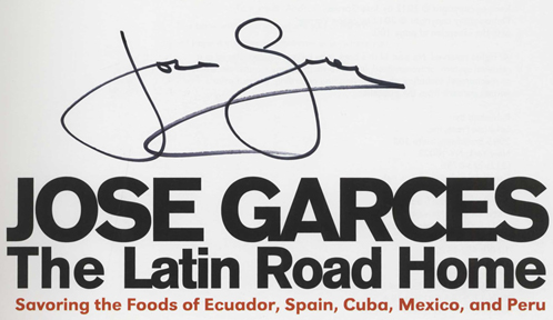The Latin Road Home - 1st Edition/1st Printing. Jose Garces.