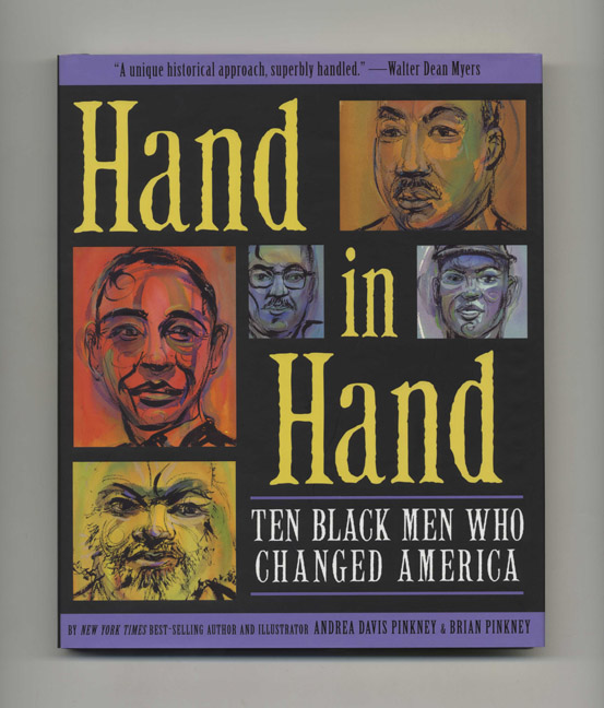 Hand In Hand: Ten Black Men Who Changed America - 1st Edition/1st Printing. Andrea Davis Pinkney.