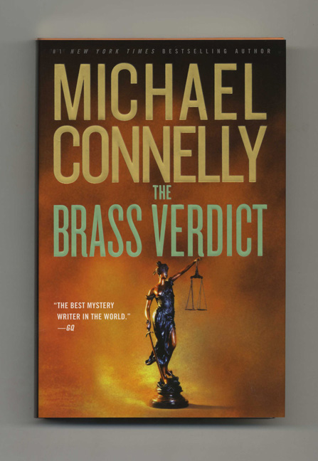 The Brass Verdict: A Novel - 1st Edition/1st Printing. Michael Connelly.