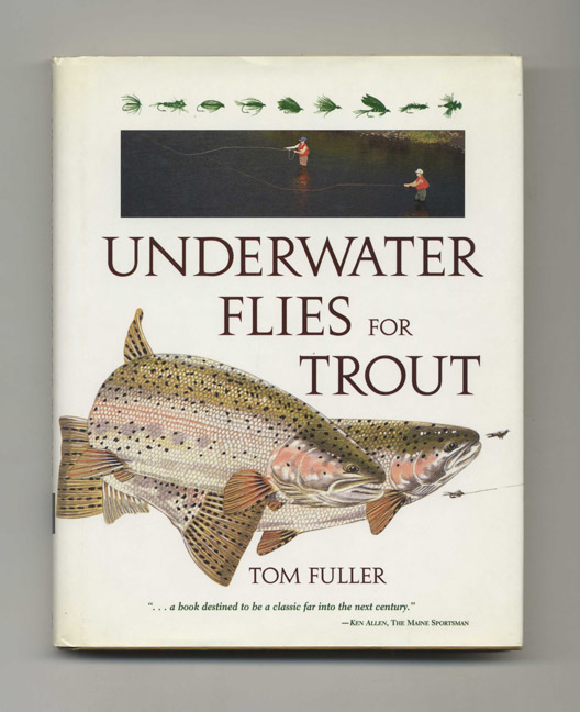 Underwater Flies For Trout - 1st Edition/1st Printing. Tom Fuller.