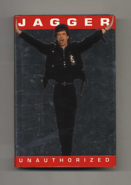 Jagger Unauthorized - 1st Edition/1st Printing. Christopher Anderson.