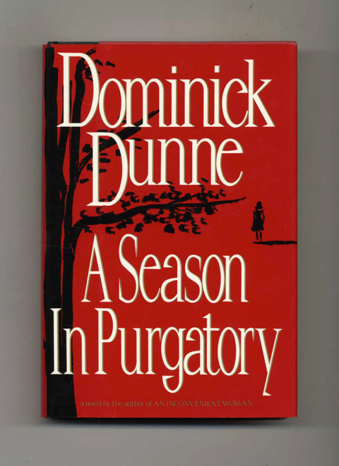 A Season in Purgatory - 1st Edition/1st Printing. Dominick Dunne.