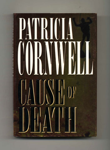 Cause of Death - 1st Edition/1st Printing. Patricia Cornwell.