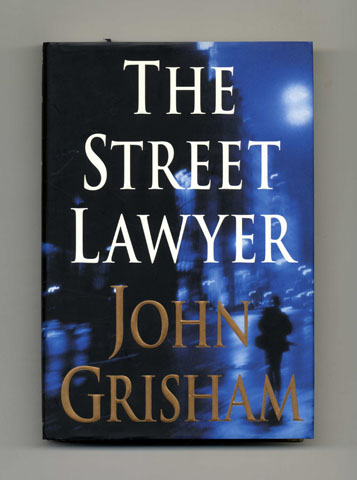 The Street Lawyer - 1st Edition/1st Printing. John Grisham.
