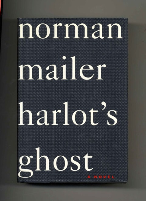 Harlot's Ghost - 1st Edition/1st Printing. Norman Mailer.