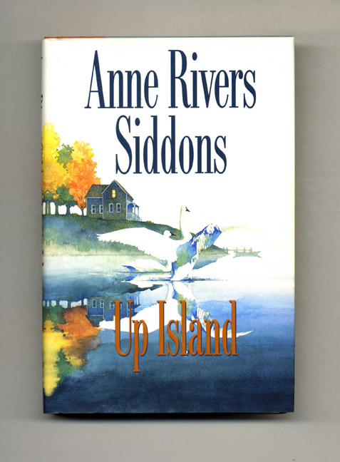 Up Island - 1st Edition/1st Printing. Anne Rivers Siddons.