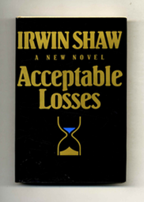 Acceptable Losses - 1st Edition/1st Printing. Irwin Shaw.
