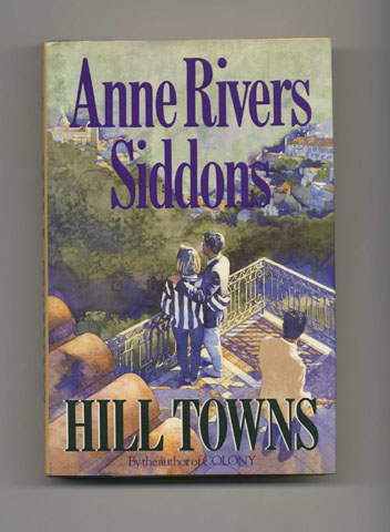 Hill Towns - 1st US Edition/1st Printing. Anne Rivers Siddons.