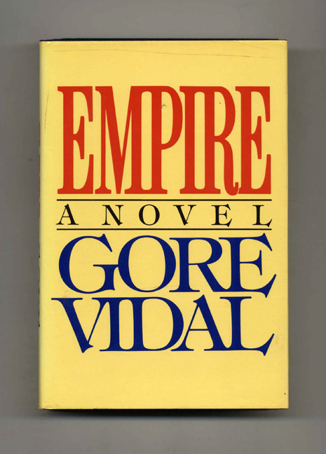 Empire - 1st Edition/1st Printing. Gore Vidal.