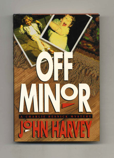 Off Minor - 1st Edition/1st Printing. John Harvey.