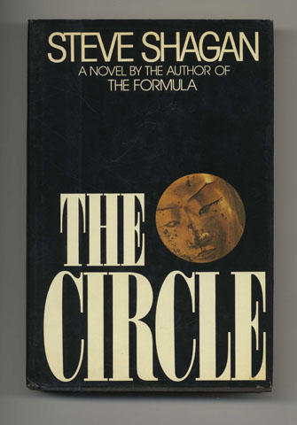 The Circle - 1st Edition/1st Printing. Steve Shagan.