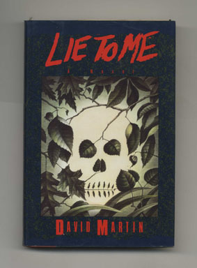 Lie to Me - 1st Edition/1st Printing. David Martin.