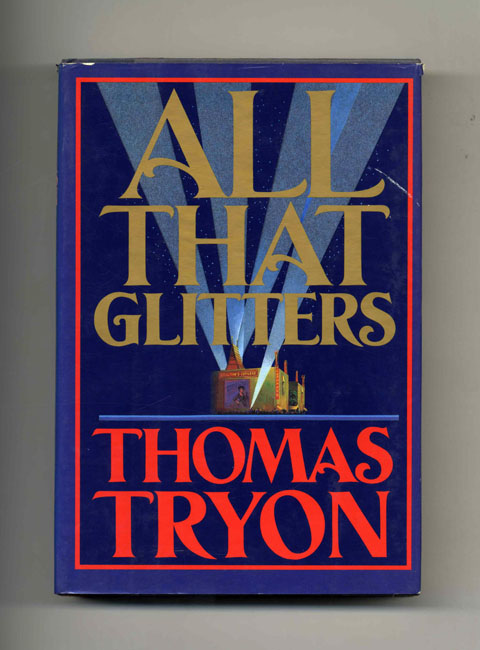 All That Glitters - 1st Edition/1st Printing. Tom Tryon.