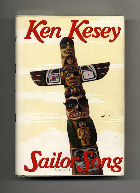 Sailor Song - 1st Edition/1st Printing. Ken Kesey.