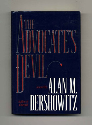 The Advocate's Devil - 1st Edition/1st Printing. Alan M. Dershowitz.