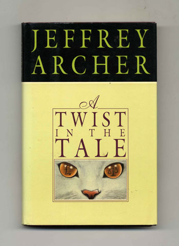 A Twist in the Tale - 1st Edition/1st Printing. Jeffrey Archer.