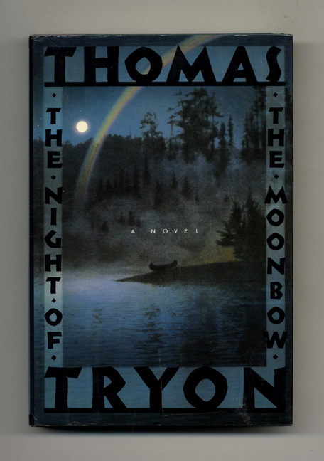 The Night of the Moonbow - 1st Edition/1st Printing. Thomas Tryon.
