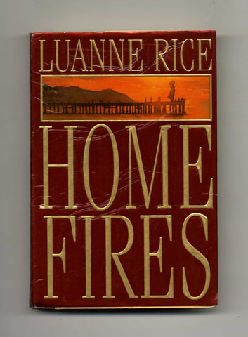 Home Fires - 1st Edition/1st Printing. Luanne Rice.