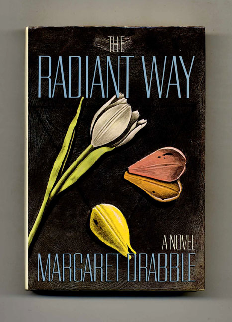 The Radiant Way 1st Us Edition1st Printing Margaret Drabble