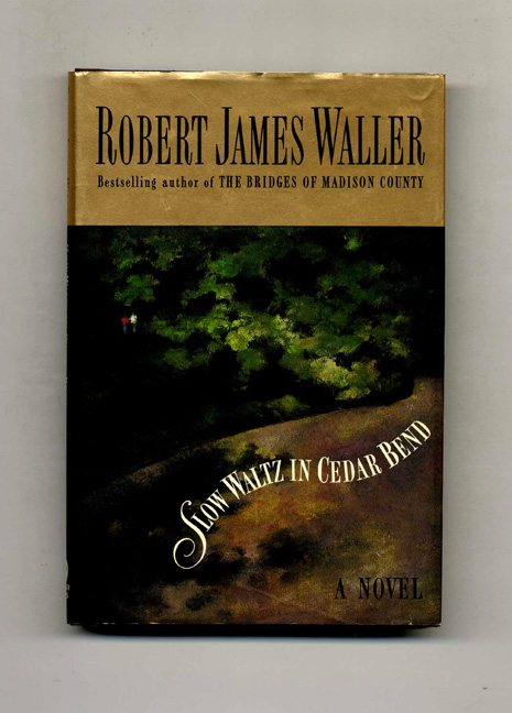Slow Waltz in Cedar Bend - 1st Edition/1st Printing. Robert James Waller.