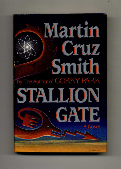 Stallion Gate - 1st Edition/1st Printing. Martin Cruz Smith.