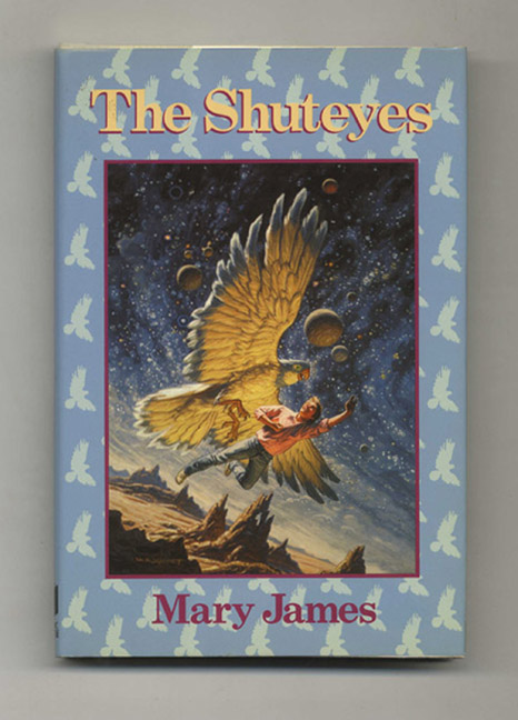 The Shuteyes - 1st Edition/1st Printing. Mary James.