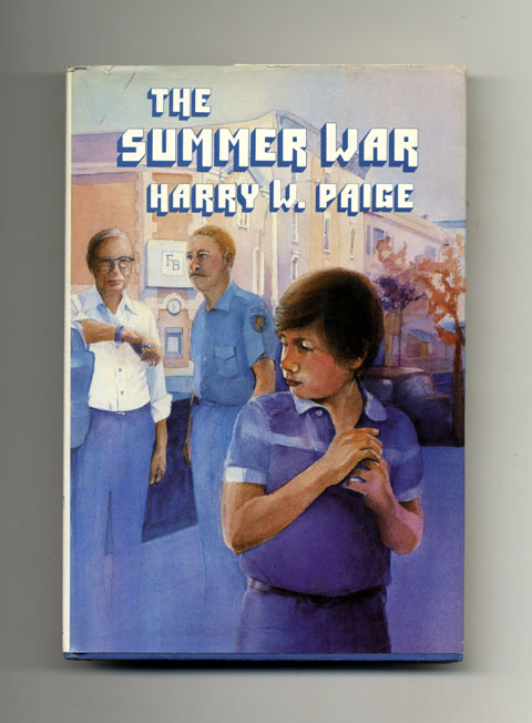 The Summer War - 1st Edition/1st Printing. Harry W. Paige.