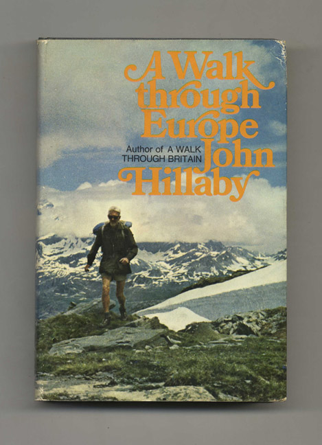 A Walk Through Europe - 1st Edition/1st Printing. John Hillaby.