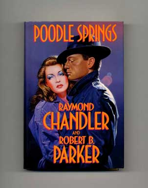 Poodle Springs - 1st Edition/1st Printing. Raymond Chandler, Robert B. Parker.