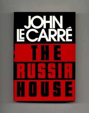 The Russia House - 1st US Edition/1st Printing. John Le Carré, David John Moore Cornwell.
