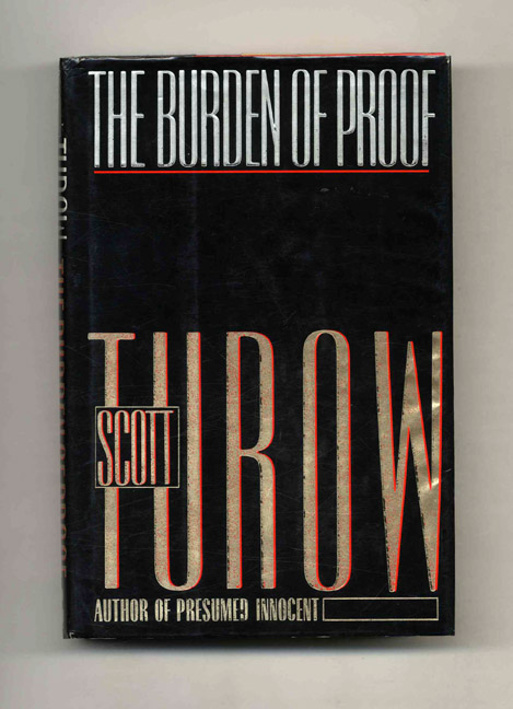 The Burden of Proof - 1st Edition/1st Printing. Scott Turow.
